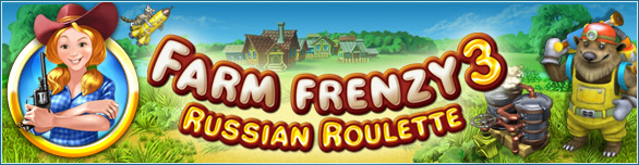 Farm Frenzy 3: Russian Roulette